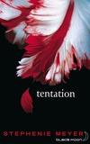 Tentation / Stephenie Meyer | Meyer, Stephenie (1973-....)