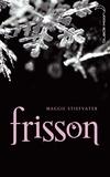 Frisson. Tome 01 / Maggie Stiefvater | Stiefvater, Maggie (1981-....). Auteur
