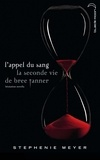 Stephenie Meyer - Saga Twilight - L'appel du sang - La seconde vie de Bree Tanner.