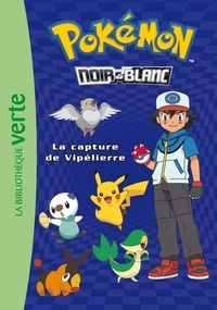 Hachette - Pokémon noir et blanc Tome 4 : La capture de Vipelierre.