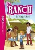 Hachette Jeunesse - Le ranch Tome 4 : La disparition.