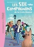 Paul-Jacques Bonzon - Les Six Compagnons Tome 1 : Les Six Compagnons de la Croix-Rousse.