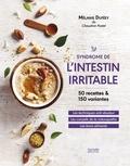 Mélanie Duféey - Syndrôme de l'intestin irritable - 50 recettes & 150 variantes.