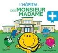 Roger Hargreaves - L'hôpital des Monsieur Madame.