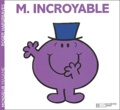 Roger Hargreaves - Monsieur Incroyable.