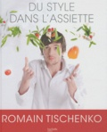 Romain Tischenko - Du style dans l'assiette.