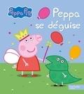 Hachette Jeunesse - Peppa se déguise.