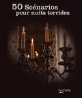 Sandrine Chatrene - 50 scénarios pour nuits torrides.