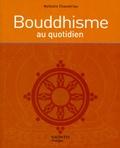 Bouddhisme au quotidien / Nathalie Chassériau | Chassériau-Banas, Nathalie