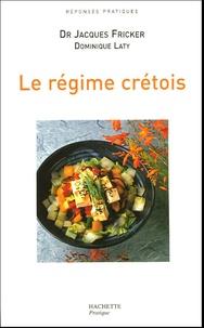 Jacques Fricker et Dominique Laty - Le régime crétois.