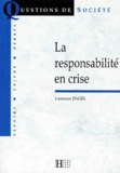 Laurence Engel - La responsabilité en crise.