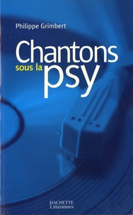 Philippe Grimbert - Chantons sous la psy.