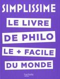 Jean-Louis André et Arthur Léris - Le livre de philo le plus facile du monde.