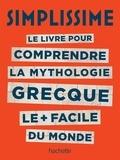 Céline Le Lamer - Le livre pour comprendre la mythologie grecque le plus facile du monde.