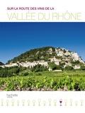 Elisabeth Mauris et Olivier Bompas - Sur la route des vins de la vallée du Rhône.