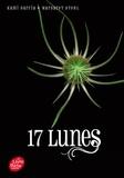 Margaret Stohl et Kami Garcia - Lunes Tome 2 : 17 lunes.
