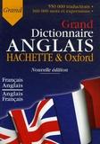 Marie-Hélène Corréard et Valerie Grundy - Le Grand Dictionnaire Hachette-Oxford français-anglais et anglais-français.