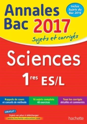 Sciences 1res ES/L : Sujets et corrigés / Arnaud Blin, Jérôme Barbessou, Sabrina Gaillardou-Baspeyras | Blin, Arnaud (1960-....)