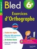 Daniel Berlion et Alain Robert - Français 6e Exercices d'orthographe Le Bled.