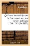 Joseph Lebon - Quelques lettres de Joseph Le Bon, antérieures à sa carrière politique (1788-1791).