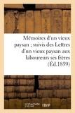 Augustin Devoille - Mémoires d'un vieux paysan ; suivis des Lettres d'un vieux paysan aux laboureurs ses frères.