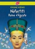 Viviane Koenig - Néfertiti - Reine d'Egypte.