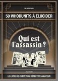 Tim Dedopulos - Qui est l'assassin ? - 50 Whodunits à élucider.