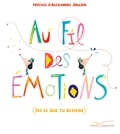 Cristina Nunez Pereira et Rafael-R Valcarcel - Au fil des émotions - Dis ce que tu ressens.