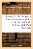 Jean-Joseph-François Poujoulat - Lettre à M. de Persigny, à l'occasion de sa circulaire contre la Société de Saint-Vincent-de-Paul.