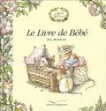 Jill Barklem - Le livre de bébé.