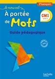 Janine Lucas et Jean-Claude Lucas - Français CM1 Le nouvel A portée de mots - Guide pédagogique.