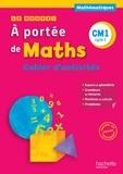 Janine Lucas et Jean-Claude Lucas - Mathématiques CM1 Le nouvel à portée de Maths - Cahier d'activités.