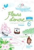 Chantal Bertagna et Françoise Carrier-Nayrolles - Français 6e cycle 3 Fleurs d'encre - Livre de l'élève.