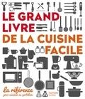 Audrey Le Goff et Aurélie Desgages - Le grand livre de la cuisine facile.