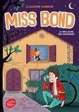 Claudine Aubrun - Miss Bond - Tome 3 - La meilleure des espionnes.