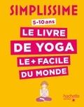 Isabelle Koch et Delphine Soucail - Le livre de yoga le plus facile du monde - 5-10 ans.