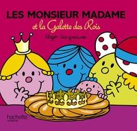 Roger Hargreaves et Adam Hargreaves - Les Monsieur Madame et la Galette des Rois.