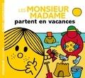 Roger Hargreaves et Adam Hargreaves - Les Monsieur Madame partent en vacances.