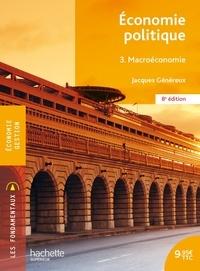 Jacques Généreux - Economie politique Tome 3 : Macroéconomie.
