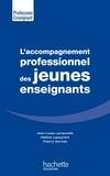 Jean-Louis Lamaurelle et Hélène Lapeyrère - L'accompagnement professionnel des jeunes enseignants.