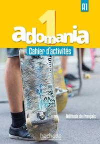 Corina Brillant et Sophie Erlich - Adomania 1 A1 - Cahier d'activités. 1 CD audio