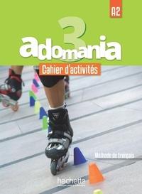 Fabienne Gallon et Céline Himber - Adomania 3 A2 - Cahier d'activités. 1 CD audio