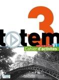 Marine Antier et Corina Brillant - Totem 3 B1 - Cahier d'activités. 1 CD audio