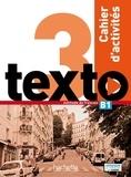 Marine Antier et Corina Brillant - Texto 3 B1 - Cahier d'activités. 1 CD audio