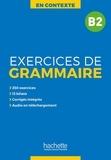 Anne Akyüz et Bernadette Bazelle-Shahmaei - Exercices de grammaire B2.