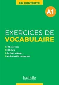 Anne Akyüz et Bernadette Bazelle-Shahmaei - En contexte A1 - Exercices de vocabulaire.