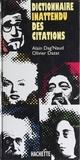Olivier Dazat et Alain Dag'Naud - Dictionnaire inattendu des citations.