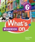 Pascal Bouvet et Wendy Benoit - Anglais 6e Cycle 3 What's on... - Workbook.