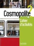 Anaïs Mater et Emilie Mathieu-Benoit - Cosmopolite 2 A2 - Cahier d'activités. 1 CD audio