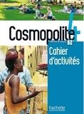 Anaïs Dorey-Mater et Emilie Mathieu-Benoit - Cosmopolite 4 B2 - Cahier d'activités. 1 CD audio